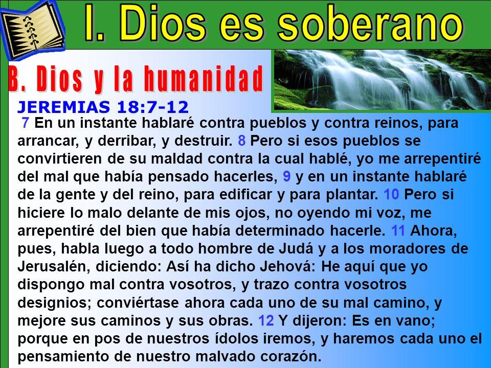 Dios Es Soberano B I. Dios es soberano B. Dios y la humanidad