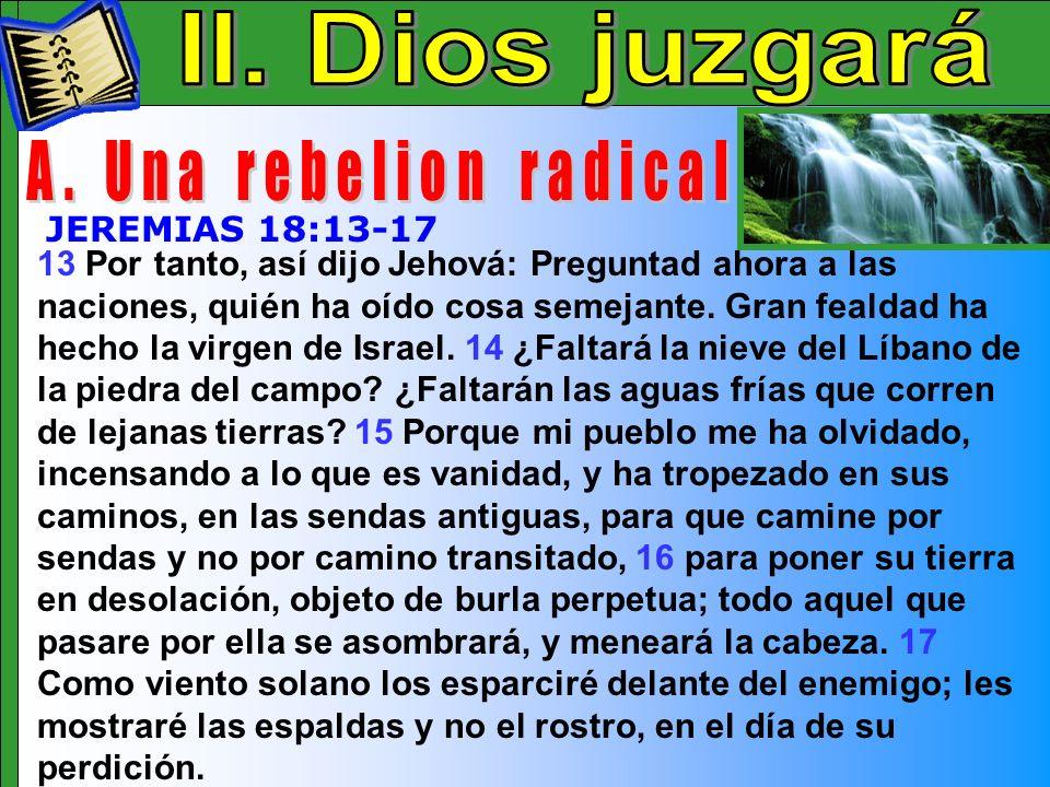 Dios Juzgara A II. Dios juzgará A. Una rebelion radical