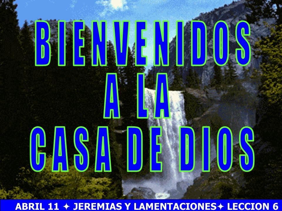 ABRIL 11  JEREMIAS Y LAMENTACIONES LECCION 6