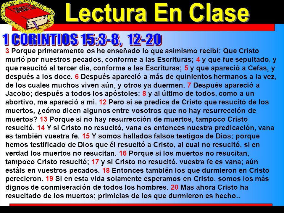 Lectura En Clase Lectura En Clase 1 CORINTIOS 15:3-8, 12-20