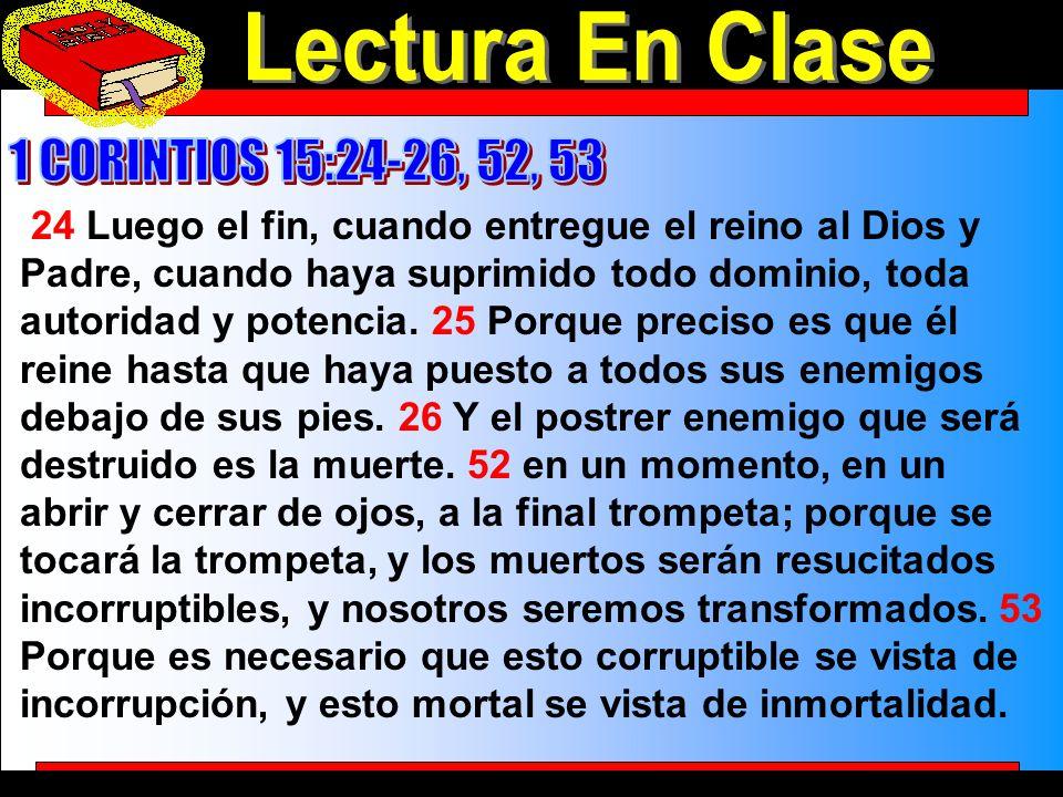 Lectura En Clase Lectura En Clase 1 CORINTIOS 15:24-26, 52, 53