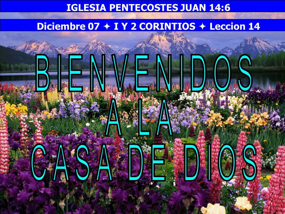 Bienvenida BIENVENIDOS A LA CASA DE DIOS IGLESIA PENTECOSTES JUAN 14:6