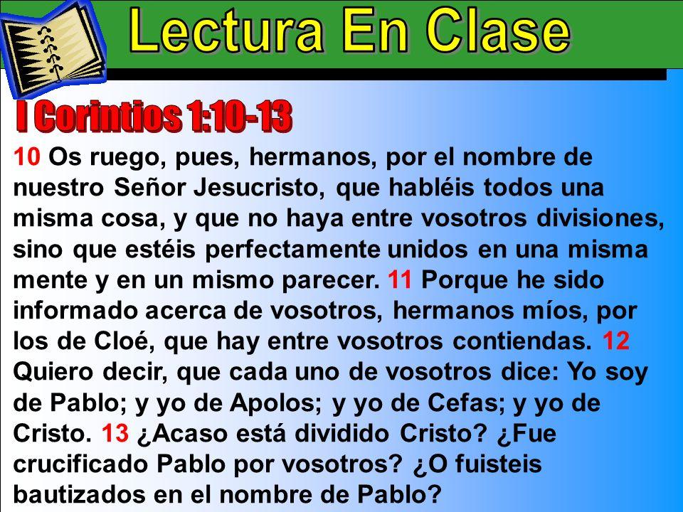 Lectura En Clase A Lectura En Clase I Corintios 1:10-13