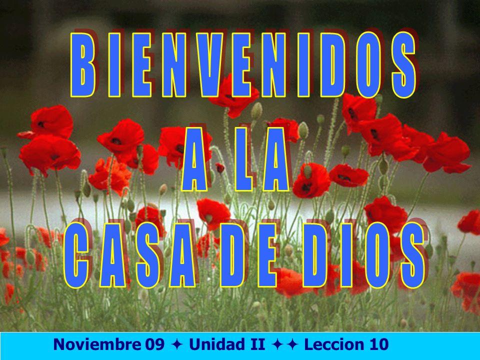Bienvenida BIENVENIDOS A LA CASA DE DIOS