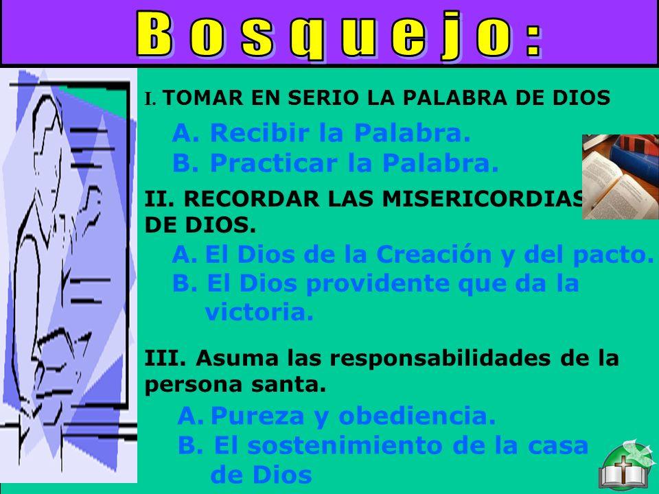 Bosquejo Bosquejo: A. Recibir la Palabra. B. Practicar la Palabra.