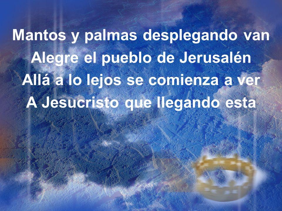 Mantos y palmas desplegando van Alegre el pueblo de Jerusalén