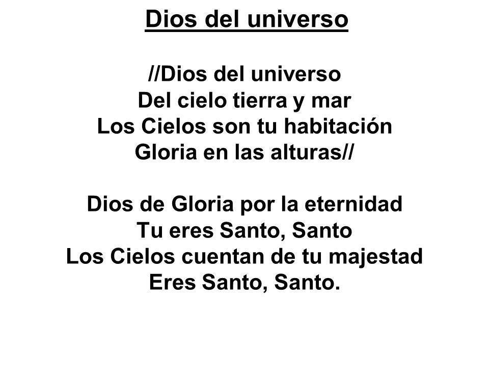 Dios del universo //Dios del universo Del cielo tierra y mar