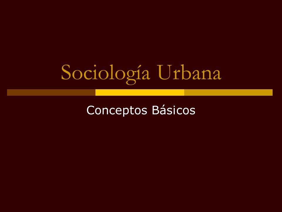 Sociología Urbana Conceptos Básicos