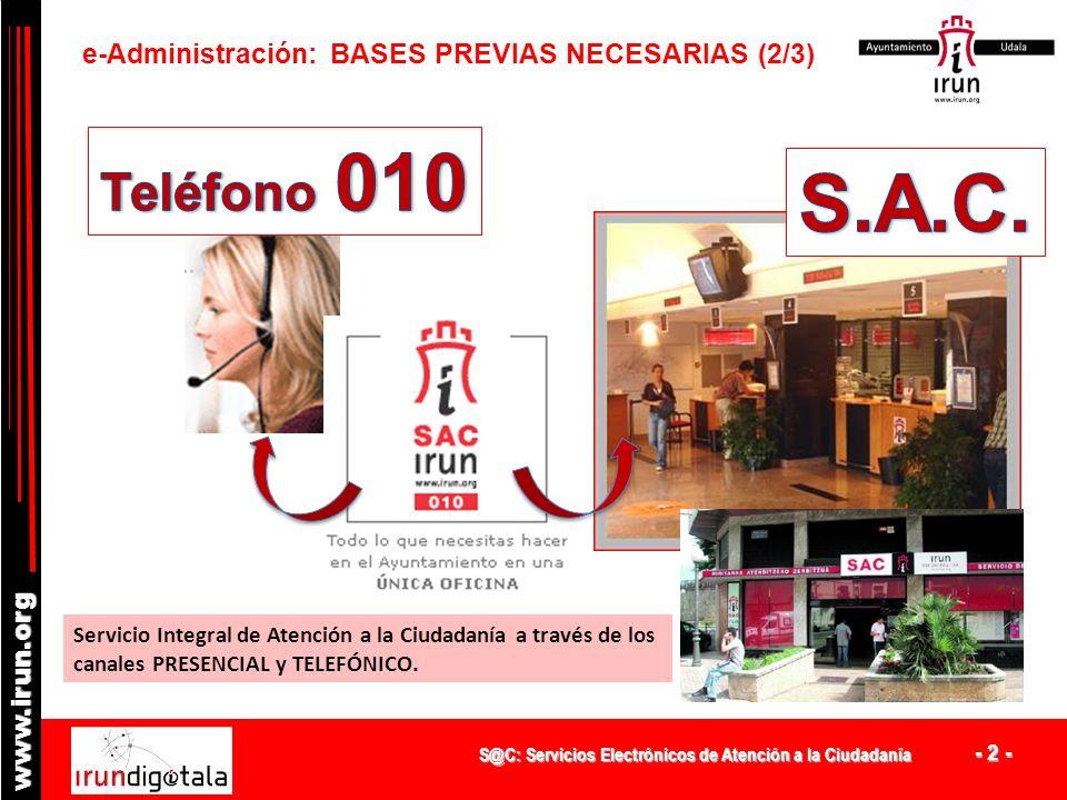 S.A.C. Teléfono 010 e-Administración: BASES PREVIAS NECESARIAS (2/3)