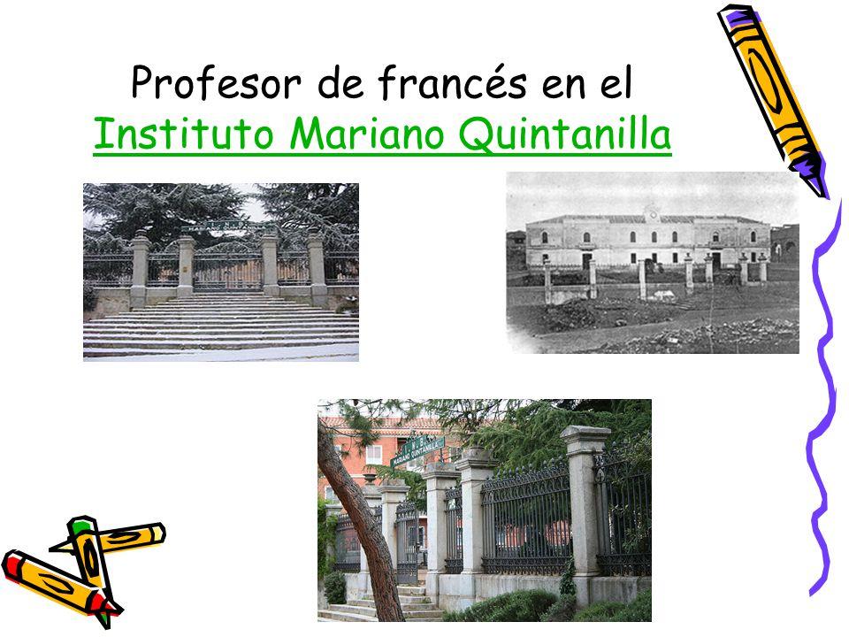Profesor de francés en el Instituto Mariano Quintanilla