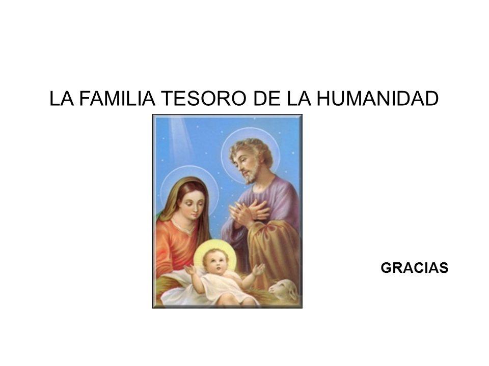 LA FAMILIA TESORO DE LA HUMANIDAD