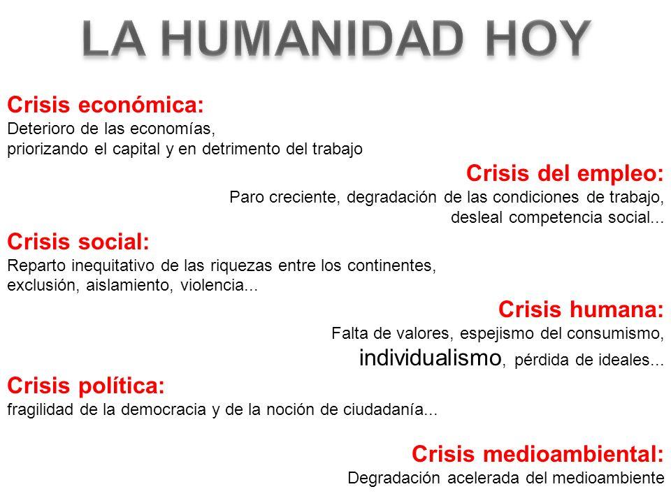 LA HUMANIDAD HOY Crisis económica: Deterioro de las economías,
