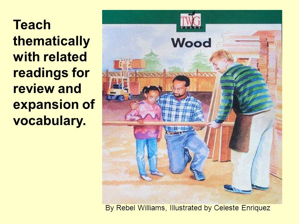 Teach thematically with related readings for review and expansion of vocabulary.