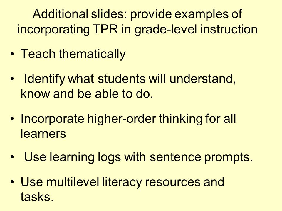 Additional slides: provide examples of incorporating TPR in grade-level instruction