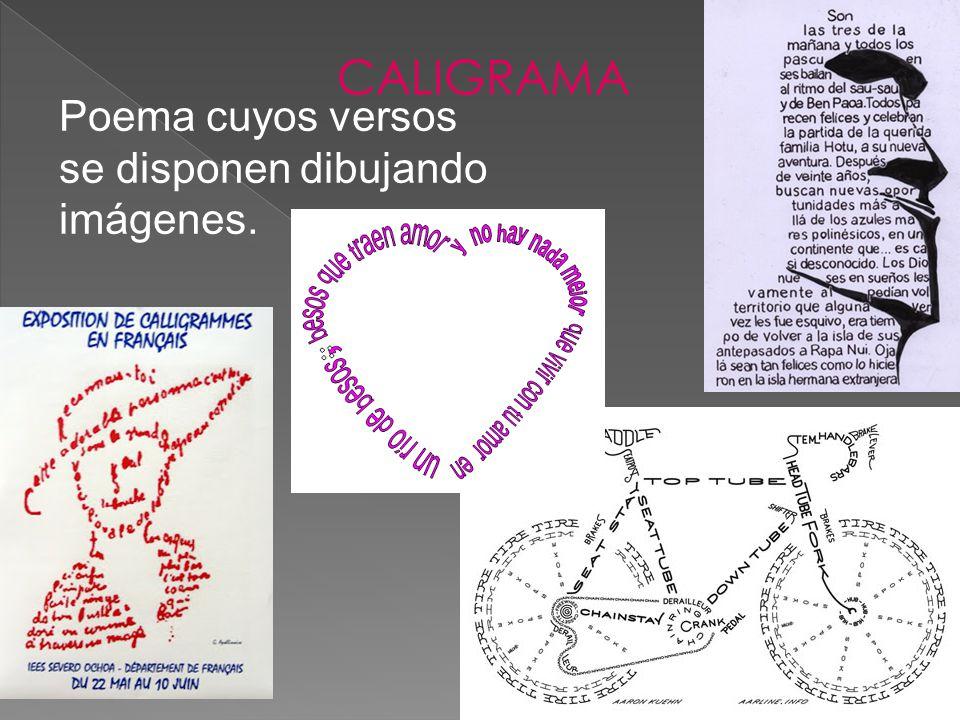 CALIGRAMA Poema cuyos versos se disponen dibujando imágenes. .