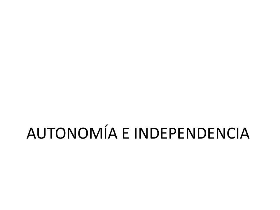 AUTONOMÍA E INDEPENDENCIA