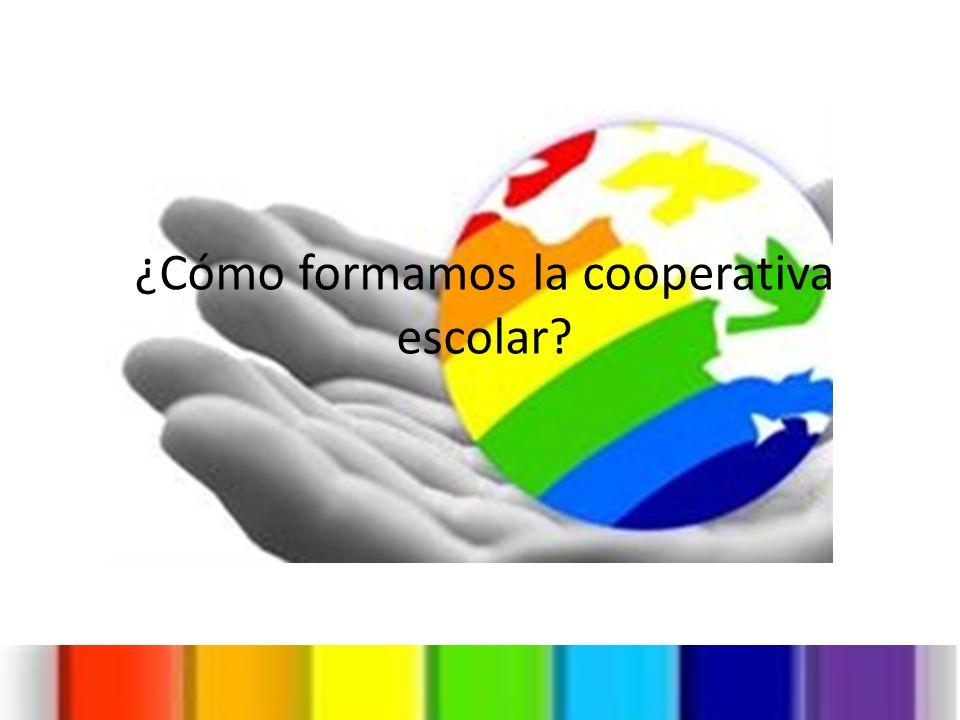 ¿Cómo formamos la cooperativa escolar