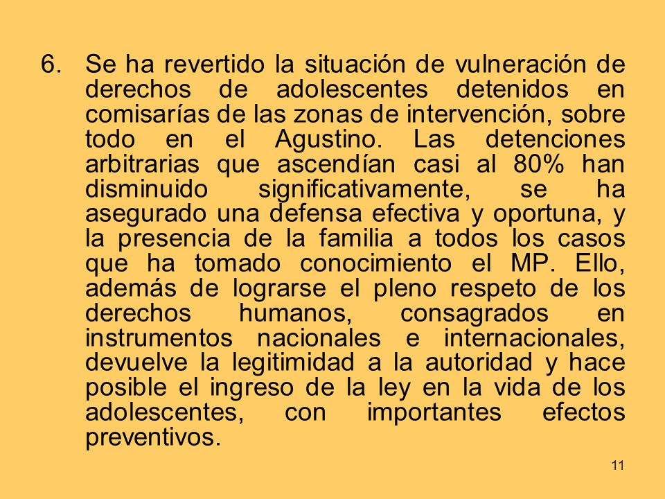 Se ha revertido la situación de vulneración de derechos de adolescentes detenidos en comisarías de las zonas de intervención, sobre todo en el Agustino.