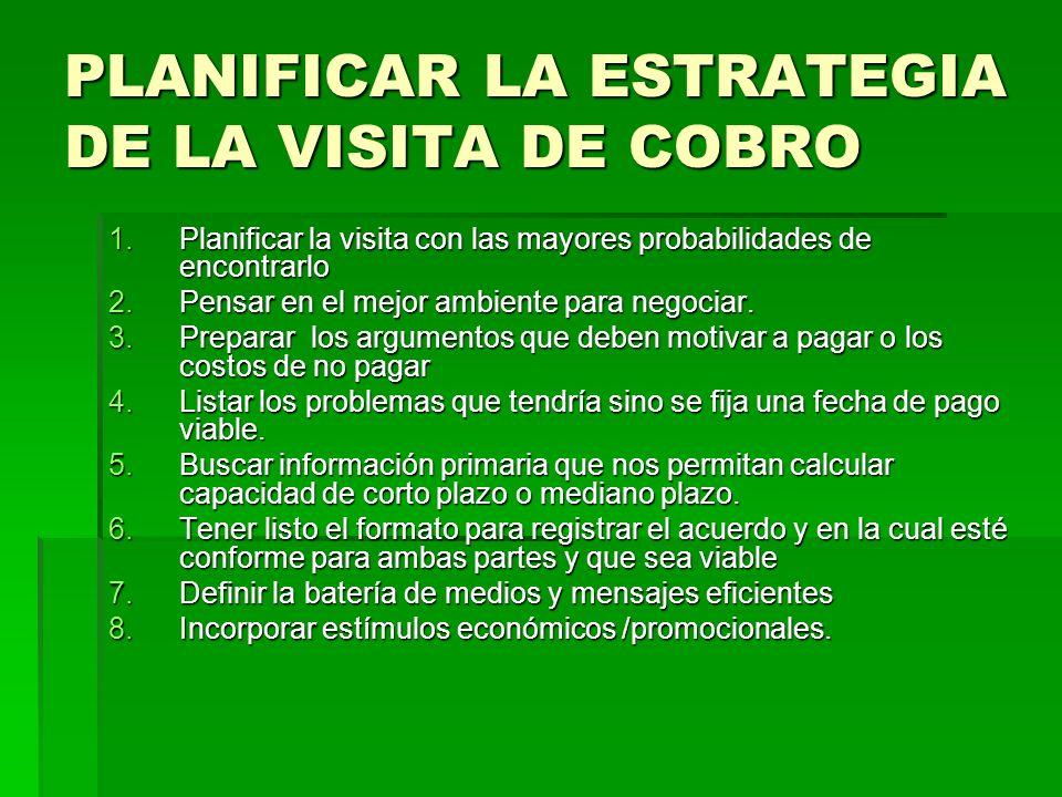 PLANIFICAR LA ESTRATEGIA DE LA VISITA DE COBRO