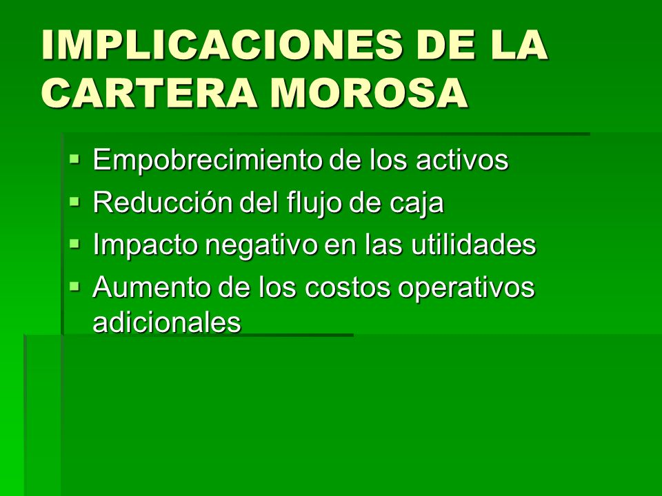 IMPLICACIONES DE LA CARTERA MOROSA