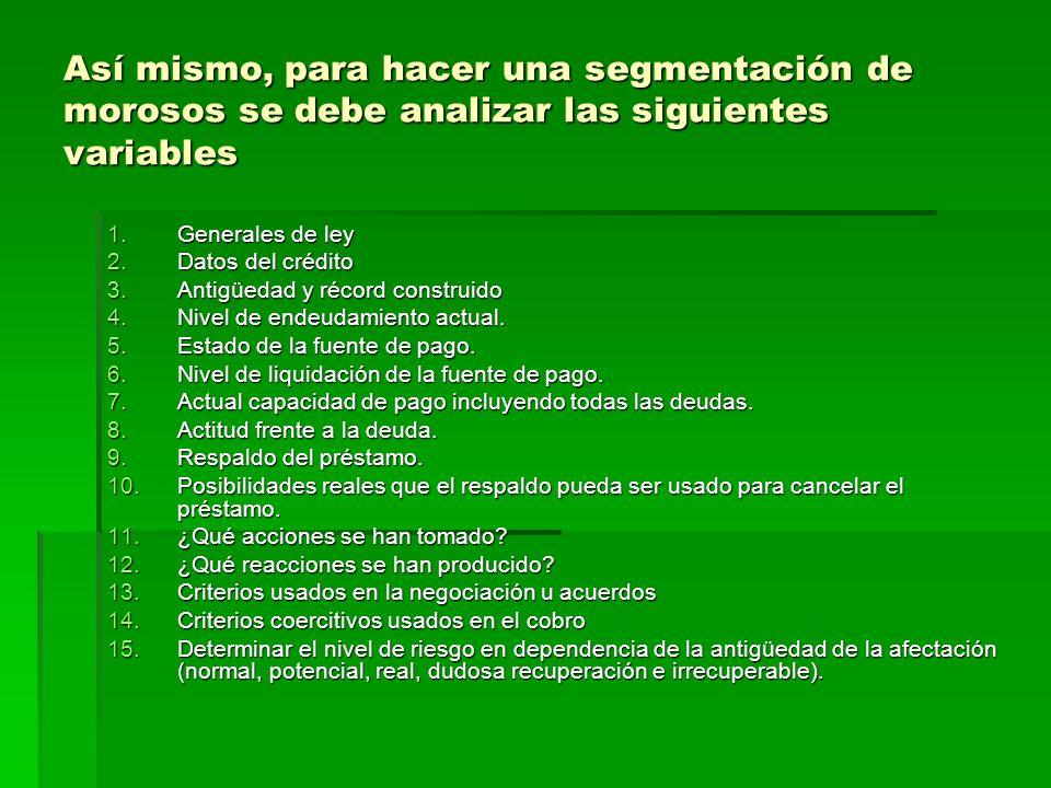 Así mismo, para hacer una segmentación de morosos se debe analizar las siguientes variables