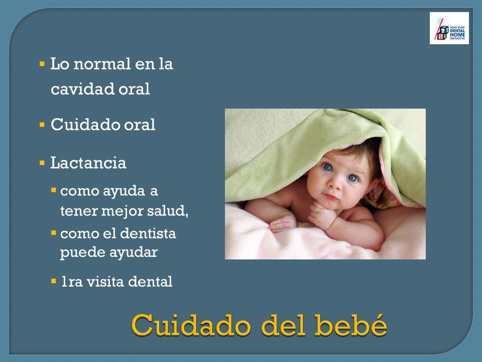Cuidado del bebé Lo normal en la cavidad oral Cuidado oral Lactancia