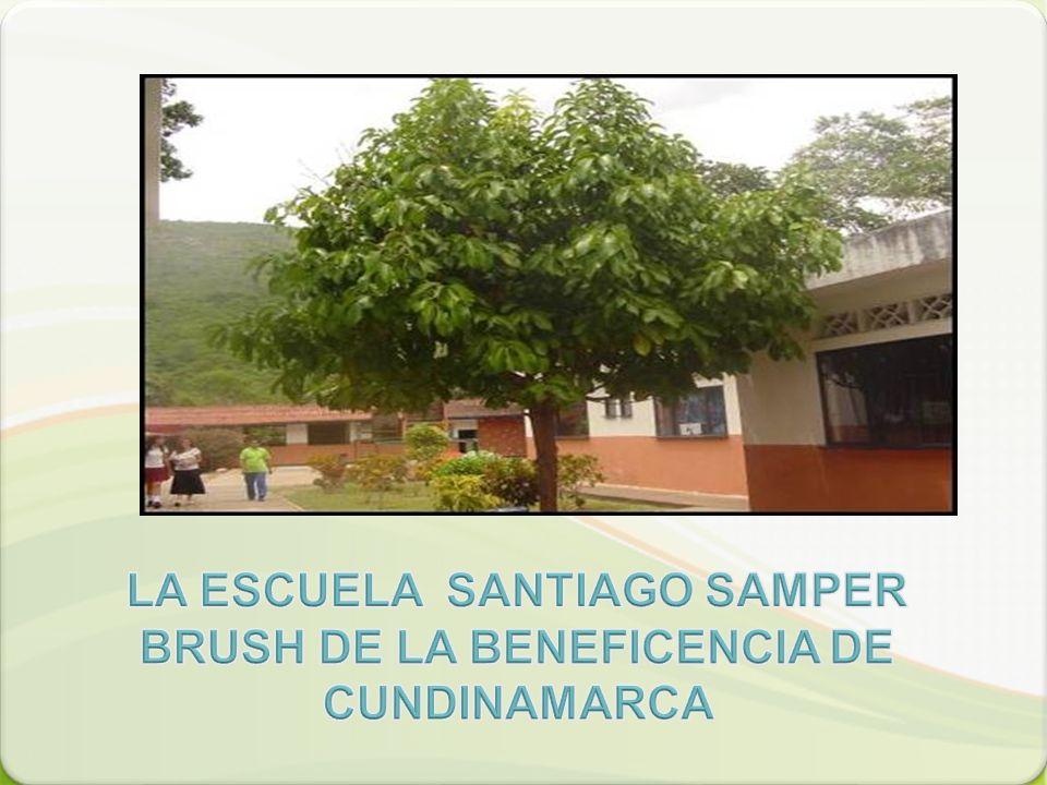 LA ESCUELA SANTIAGO SAMPER BRUSH DE LA BENEFICENCIA DE CUNDINAMARCA