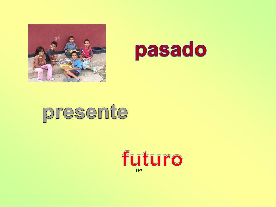 pasado presente futuro