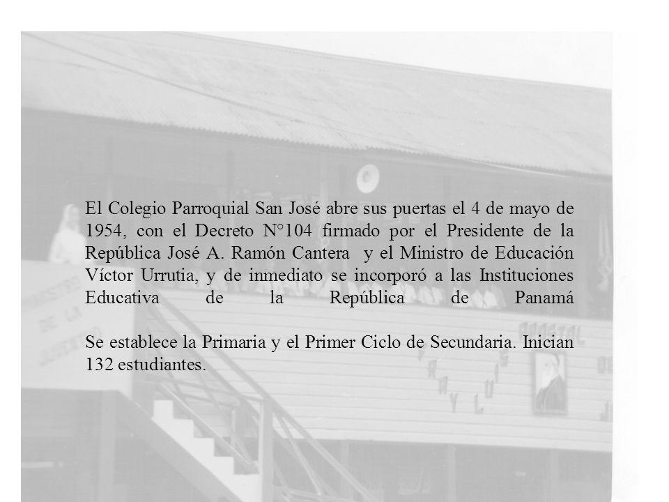 El Colegio Parroquial San José abre sus puertas el 4 de mayo de 1954, con el Decreto N°104 firmado por el Presidente de la República José A.