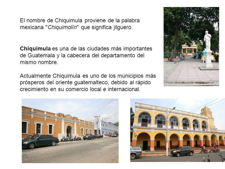 El nombre de Chiquimula proviene de la palabra mexicana Chiquimolín que significa jilguero.