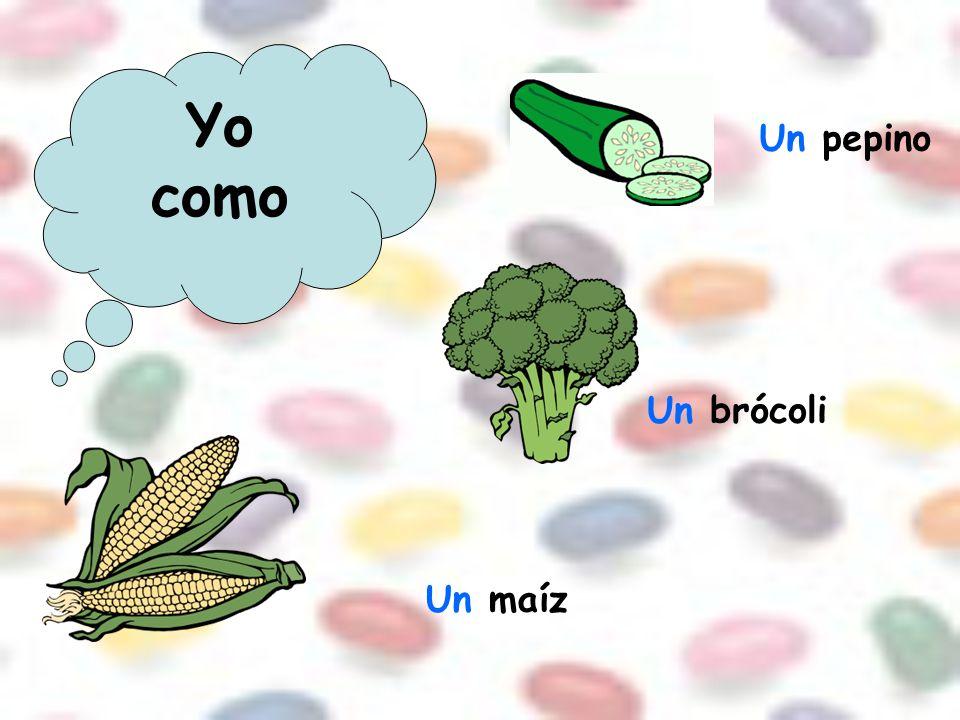 Yo como Un pepino Un brócoli Un maíz