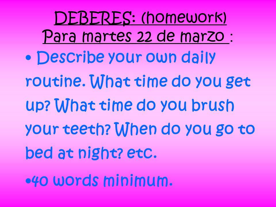 DEBERES: (homework) Para martes 22 de marzo :