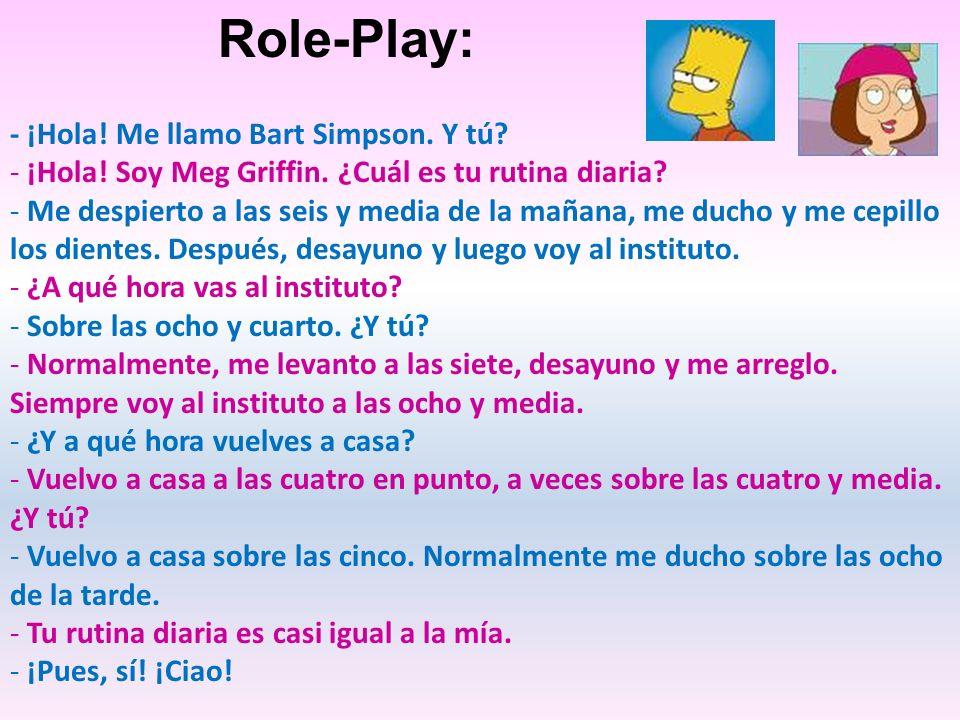 Role-Play: - ¡Hola! Me llamo Bart Simpson. Y tú