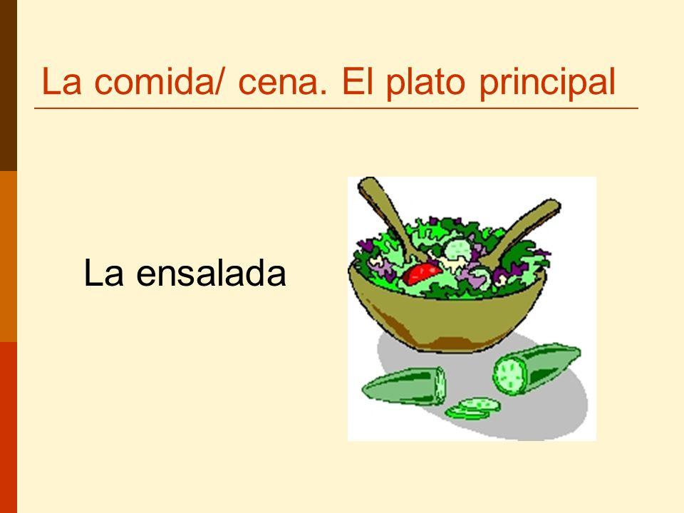 La comida/ cena. El plato principal