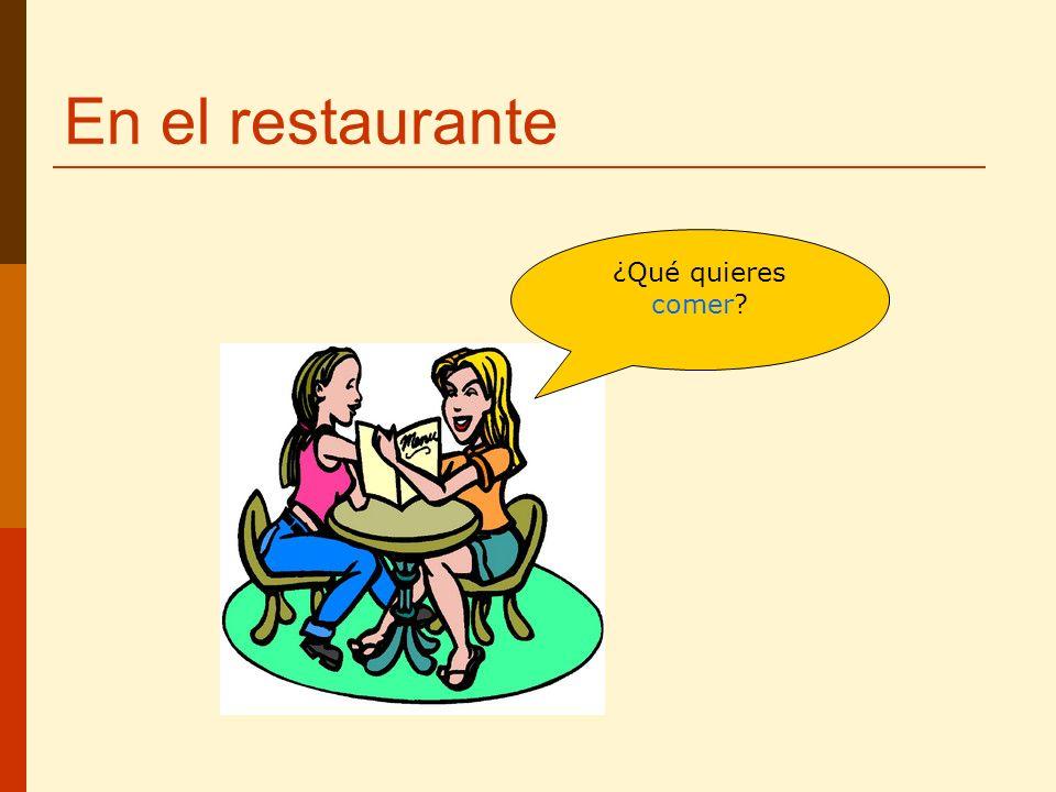 En el restaurante ¿Qué quieres comer