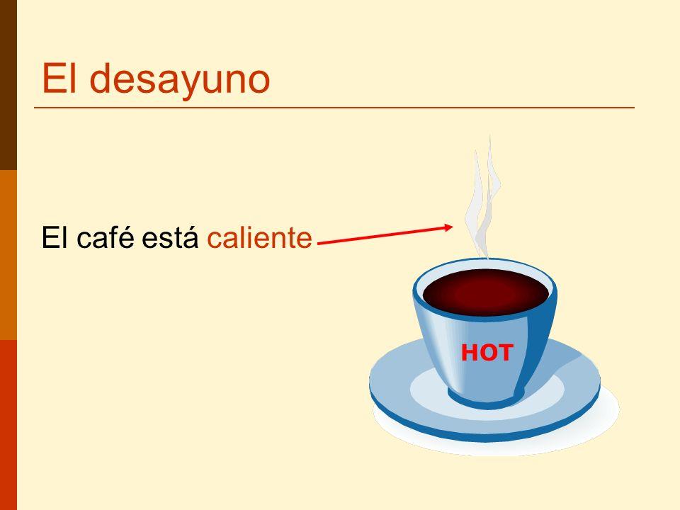 El desayuno El café está caliente HOT