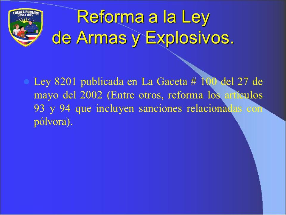 Reforma a la Ley de Armas y Explosivos.