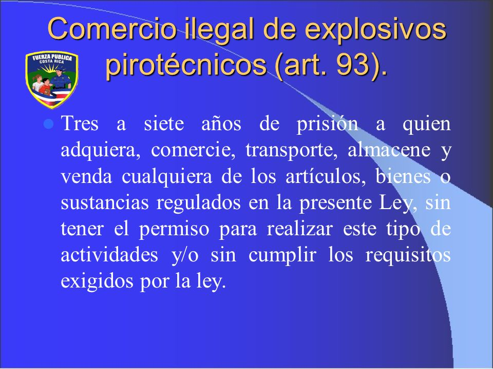 Comercio ilegal de explosivos pirotécnicos (art. 93).