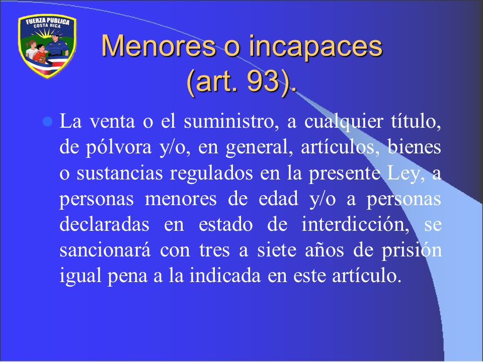 Menores o incapaces (art. 93).