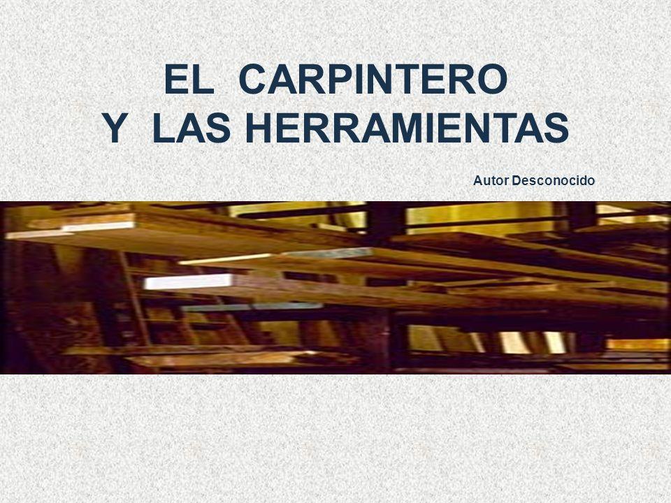 EL CARPINTERO Y LAS HERRAMIENTAS