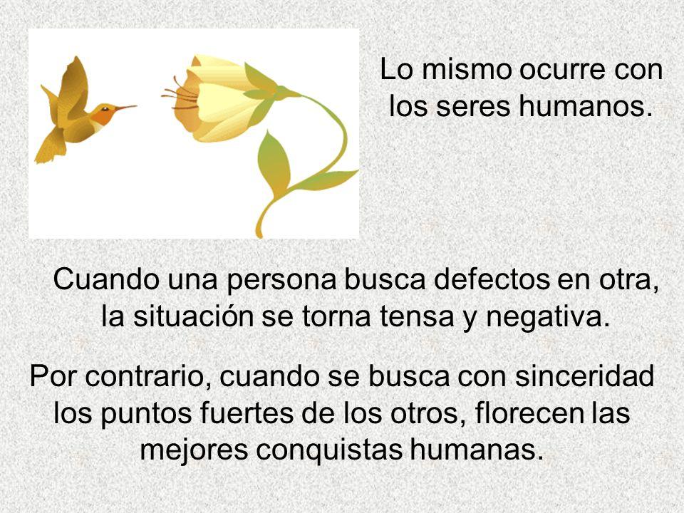 Lo mismo ocurre con los seres humanos.