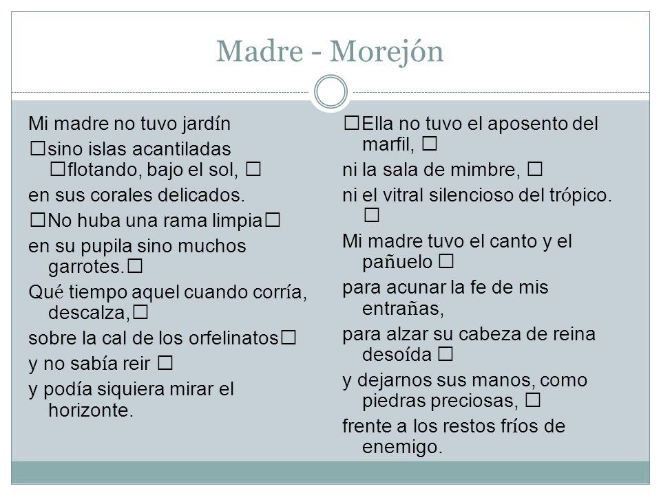 Madre - Morejón Mi madre no tuvo jardín