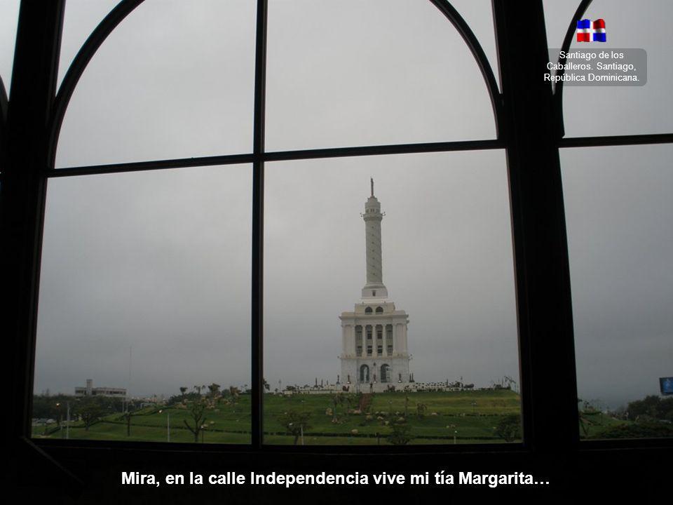 Mira, en la calle Independencia vive mi tía Margarita…