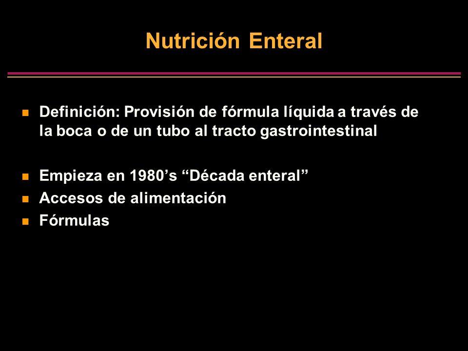 3/25/2017 Nutrición Enteral. Definición: Provisión de fórmula líquida a través de la boca o de un tubo al tracto gastrointestinal.