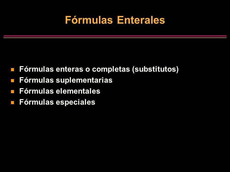 Fórmulas Enterales Fórmulas enteras o completas (substitutos)