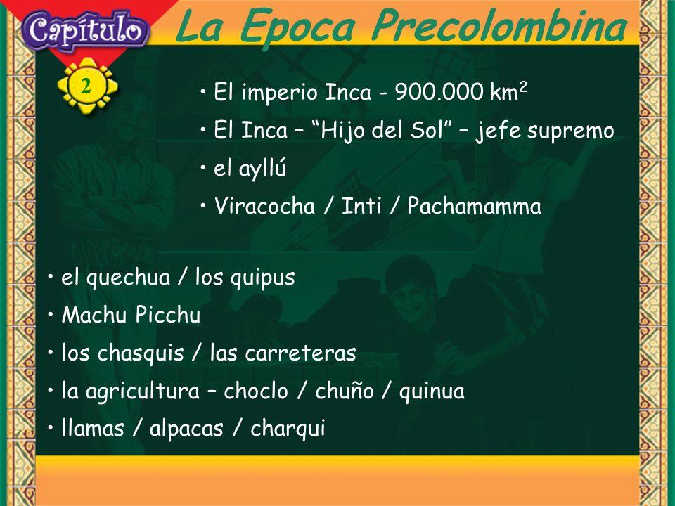 La Epoca Precolombina El imperio Inca - 900.000 km2