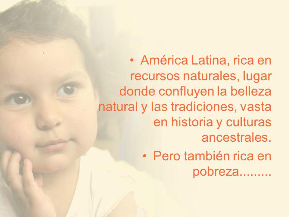 América Latina, rica en recursos naturales, lugar donde confluyen la belleza natural y las tradiciones, vasta en historia y culturas ancestrales.