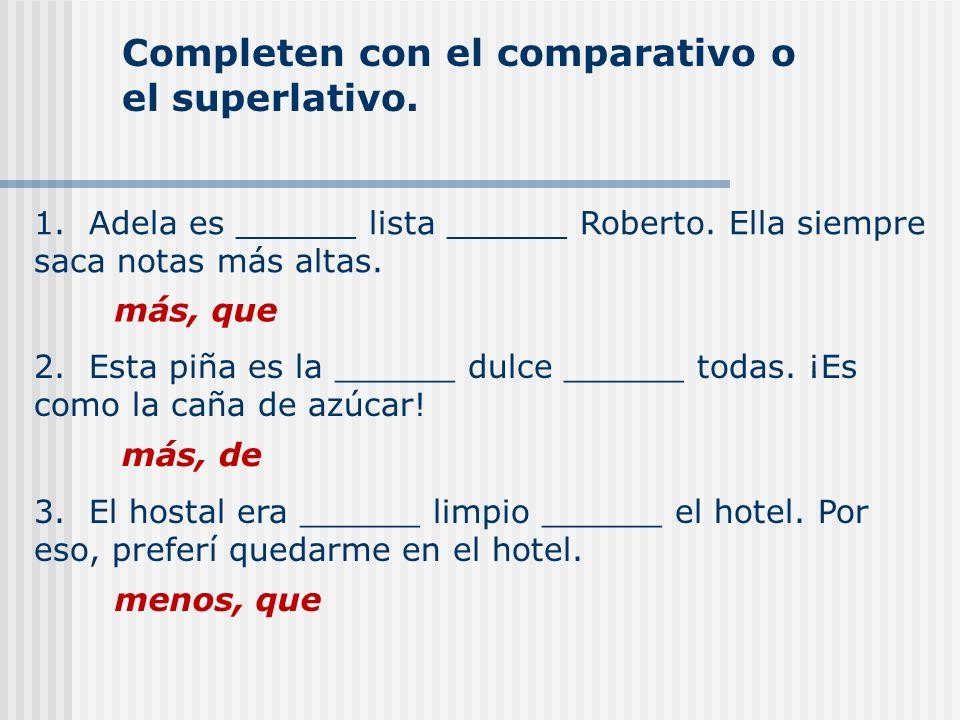 Completen con el comparativo o el superlativo.