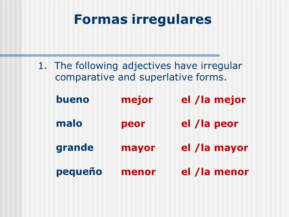 Formas irregulares 1. The following adjectives have irregular