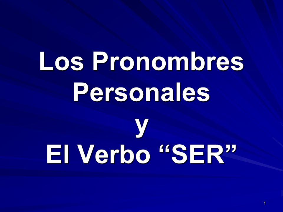 Los Pronombres Personales y El Verbo SER